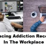 Embracing Addiction Recovery In The Workplace