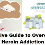 Definitive Guide to Overcoming Heroin Addiction